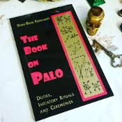 The Book on Palo-Deities, Initiatory Rituals and Ceremonies